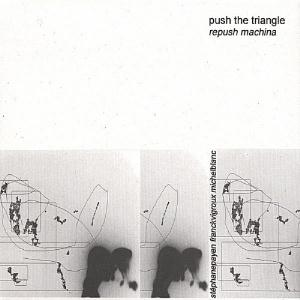 Push The Triangle Repush Machina album cover