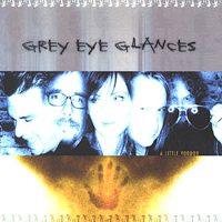 A Little Voodoo by GREY EYE GLANCES album cover
