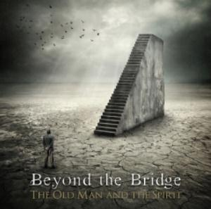 The Old Man and the Spirit by BEYOND THE BRIDGE album cover
