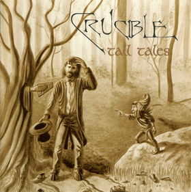 Crucible - Tall Tales CD (album) cover