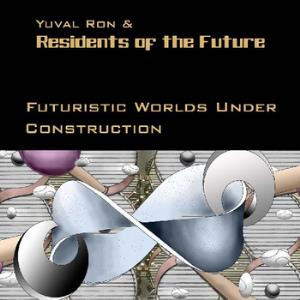 Residents Of The Future Futuristic Worlds Under Construction album cover
