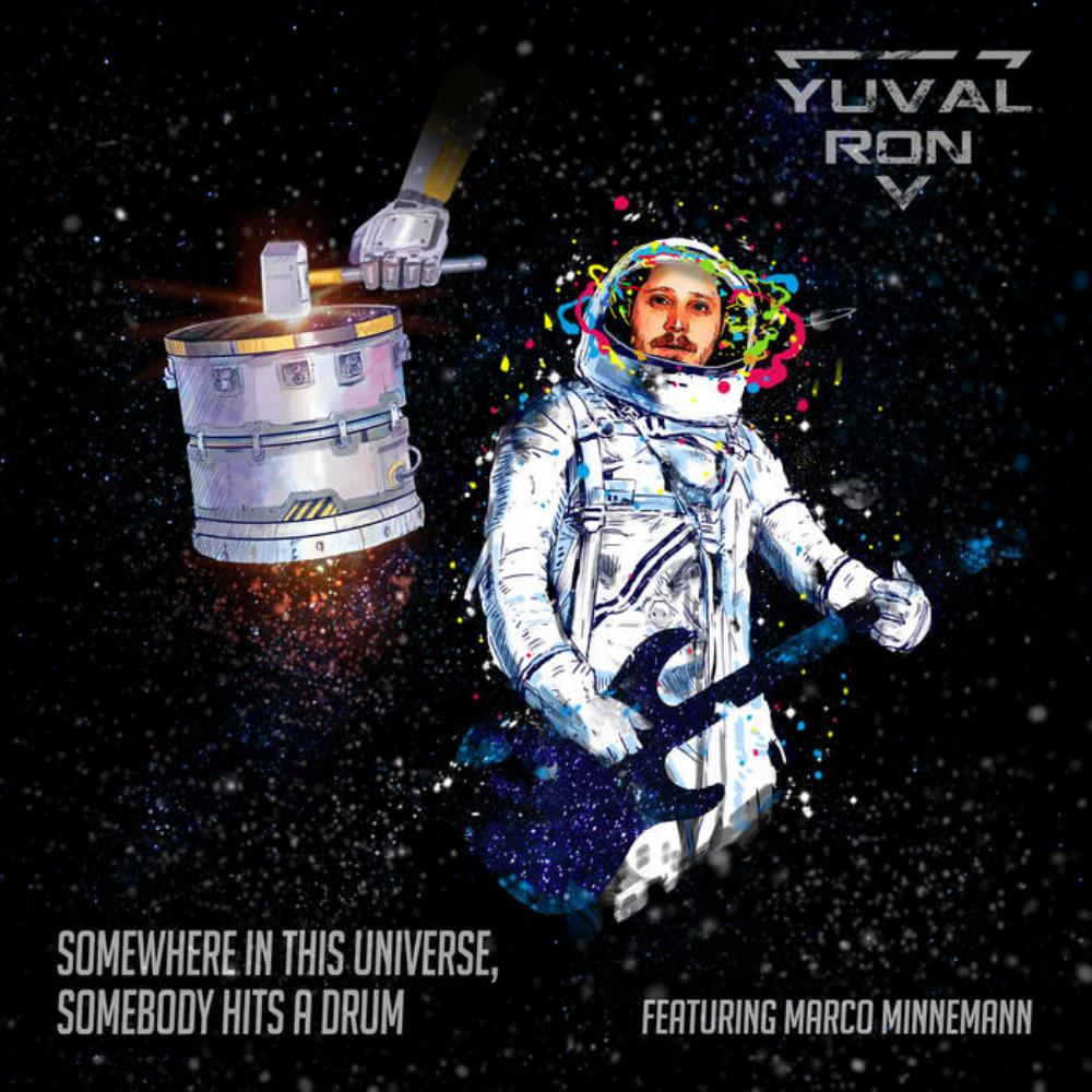 Somewhere in This Universe, Somebody Hits a Drum (as Yuval Ron feat, Marco Minnemann) by RON, YUVAL album cover