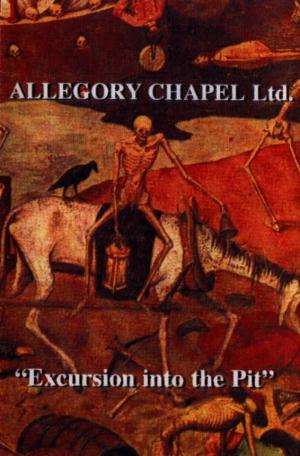 Allegory Chapel Ltd Excursion Into The Pit  album cover
