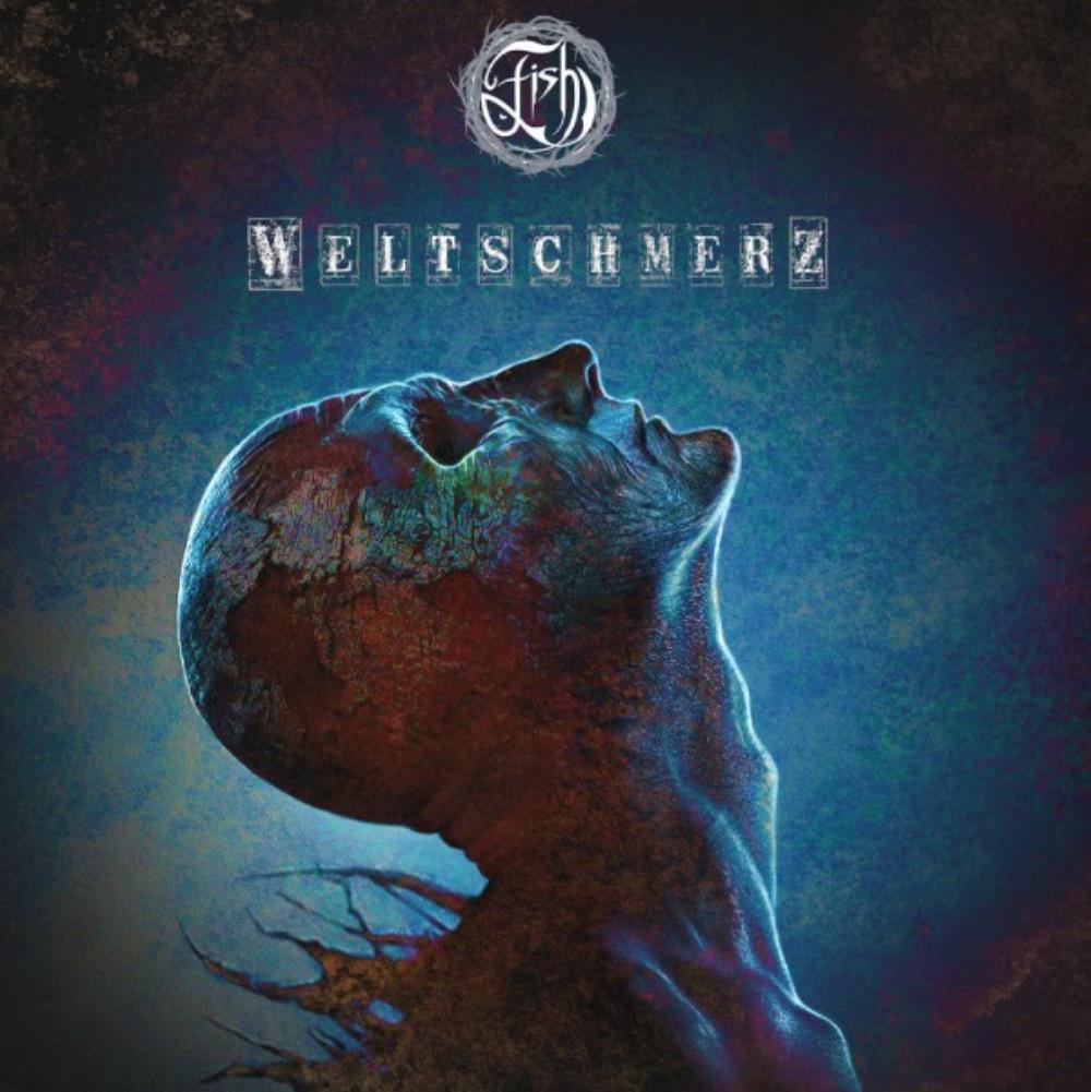 Weltschmerz by FISH album cover