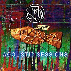 Fish - Acoustic Sessions CD (album) cover