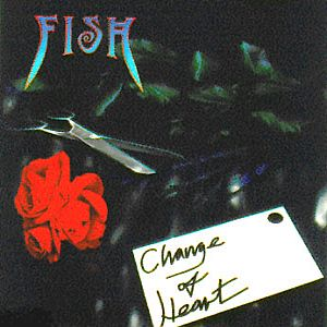 Fish Change of Heart album cover