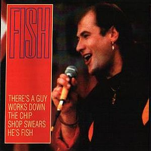 Fish There's a Guy Works Down the Chip Shop Swears, He's Fish album cover