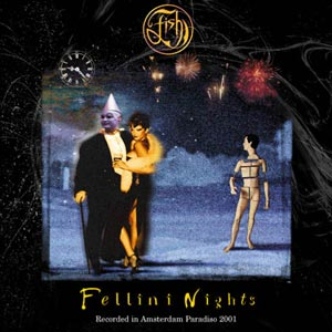 Fish - Fellini Nights CD (album) cover