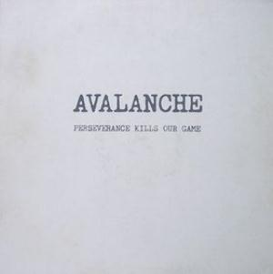 Perseverance Kills Our Game by AVALANCHE album cover