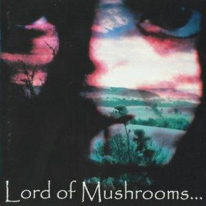 Lord Of Mushrooms Lord of Mushrooms  album cover