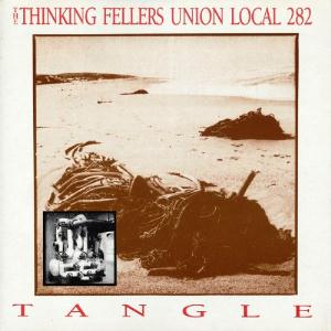 Tangle by THINKING FELLERS UNION LOCAL 282 album cover