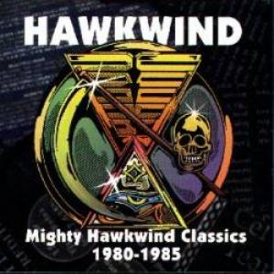 Hawkwind Mighty Hawkwind Classics 1980-1985 album cover