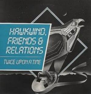 Hawkwind Friends & Relations..... Twice Upon a Time  album cover