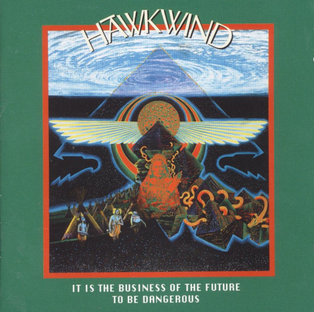 Hawkwind It Is The Business Of The Future To Be Dangerous album cover
