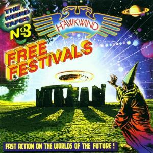 Hawkwind The Weird Tapes Vol. 3 : Free Festivals album cover