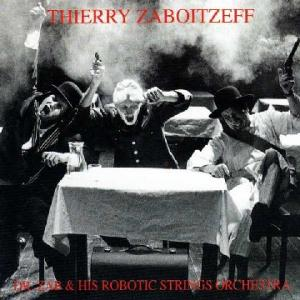 Thierry Zaboitzeff Dr. Zab & His Robotic Strings Orchestra album cover