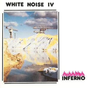 White Noise IV - Inferno  by WHITE NOISE album cover