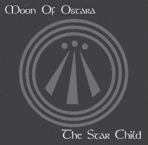 The Star Child by MOON OF OSTARA album cover