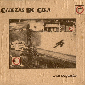 Un Segundo by CABEZAS DE CERA album cover
