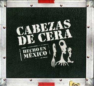 Hecho En México by CABEZAS DE CERA album cover
