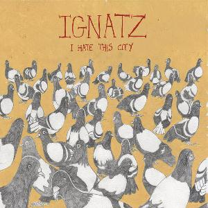 Ignatz I Hate This City  album cover