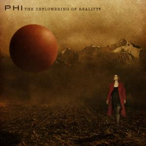 Phi The Deflowering Of Reality album cover