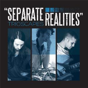 Trioscapes - Separate Realities CD (album) cover
