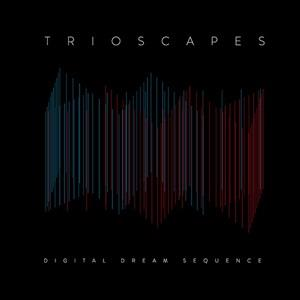 Digital Dream Sequence by TRIOSCAPES album cover