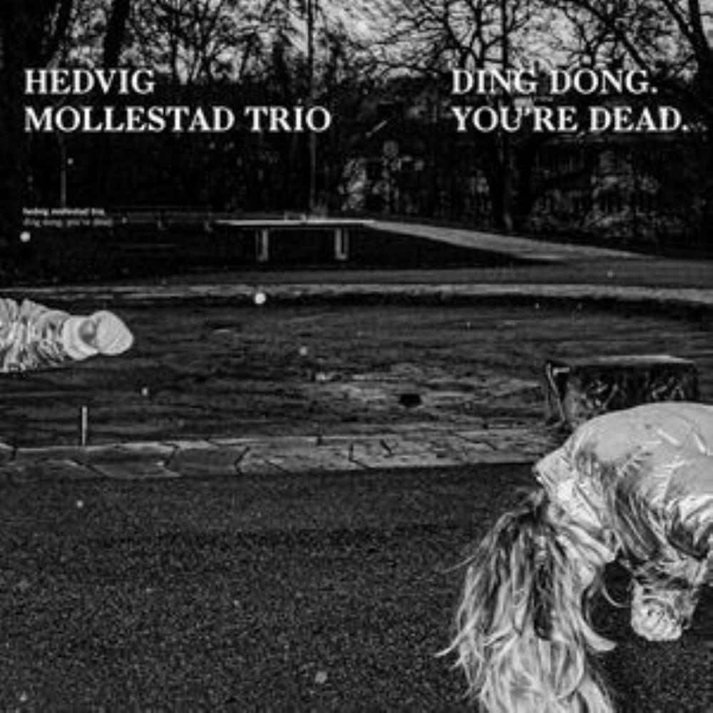 Ding Dong. You're Dead. by Mollestad Trio, Hedvig album rcover