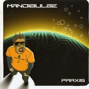 Praxis by MANDIBULBE album cover