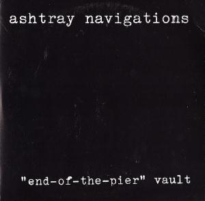 Ashtray Navigations End-Of-The-Pier Vault album cover