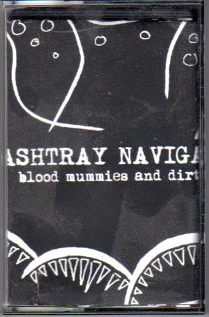 Ashtray Navigations Blood Mummies And Dirty Amps album cover