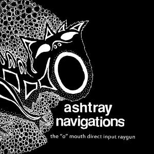 Ashtray Navigations The O Mouth Direct Input Raygun album cover