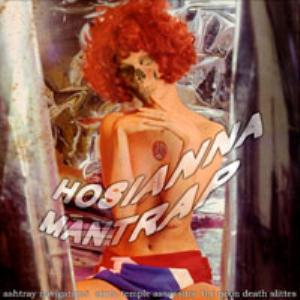 Ashtray Navigations Hosianna Mantrap (With Sonic Temple Assassins, & The Neon Death Slittes) album cover