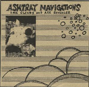 Ashtray Navigations Ink Clouds And Axe Revealer album cover