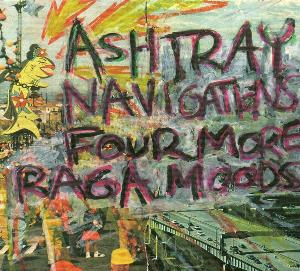 Ashtray Navigations Four More Raga Moods album cover