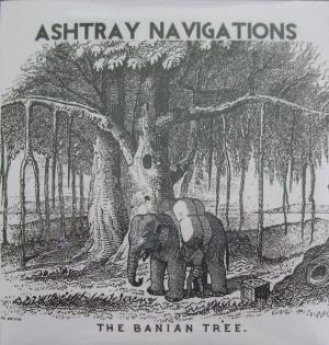 Ashtray Navigations The Banian Tree album cover