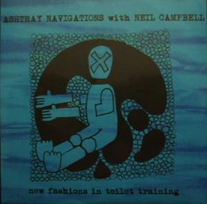 Ashtray Navigations New Fashions In Toilet Training (With Neil Campbell) album cover
