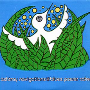 Ashtray Navigations Blues Power Cake album cover