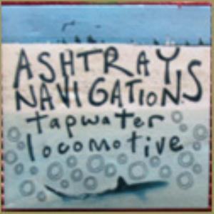 Ashtray Navigations Tapwater Locomotive album cover
