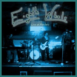 Eighth Whale Live at Howlers album cover