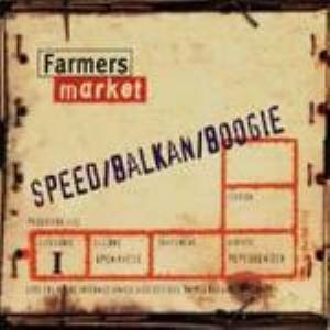 Farmers Market Speed / Balkan / Boogie album cover