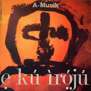 E Ku Iroju by A-MUSIK album cover