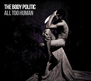 The Body Politic - All Too Human CD (album) cover
