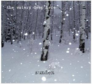 The  Waters Deep Here - Sunden CD (album) cover