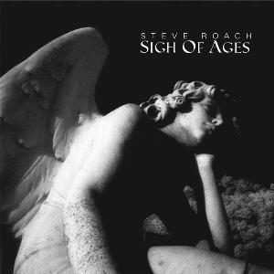 Sigh of Ages by ROACH, STEVE album cover