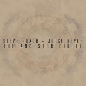 The Ancestor Circle (with Jorge Reyes) by ROACH, STEVE album cover