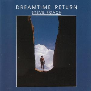 Dreamtime Return  by ROACH, STEVE album cover