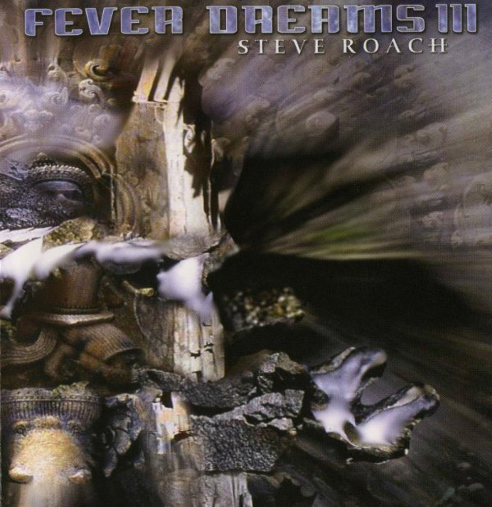 Fever Dreams III by ROACH, STEVE album cover
