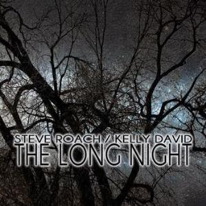 Steve Roach The Long Night (with Kelly David) album cover